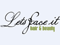[Lets Face It Hair & Beauty]