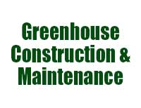 Greenhouse Construction & Maintenance