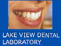 [Lake View Dental Laboratory]