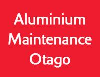 Aluminium Maintenance Otago