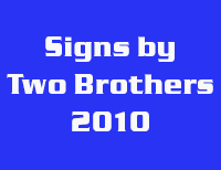 Signs by Two Brothers 2010