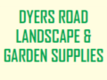 Dyers Road Landscape & Gardening Supplies