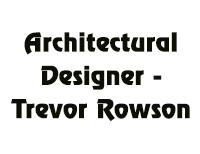 Architectural Designer - Trevor Rowson