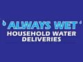 [Always Wet Household Water]