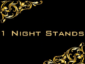 1 Night Stands