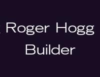 Roger Hogg Builder