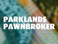 [Parklands Pawnbroker]