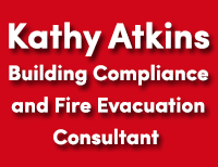 Kathy Atkins Building Compliance and Fire Evacuation Consultant