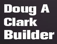 Doug A Clark Builder