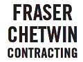 [Fraser Chetwin Contracting]