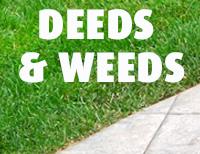 Deeds & Weeds
